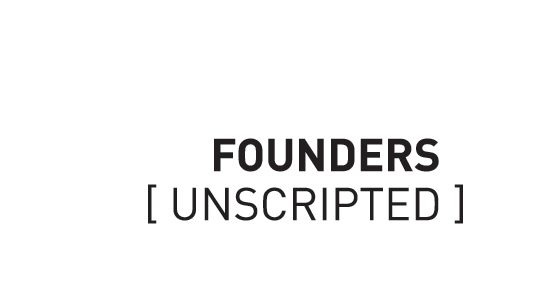 Founders Unscripted